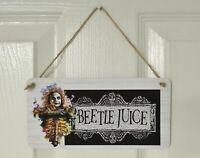 Beetlejuice Wooden Hanging Plaque Sign -  Great Gift