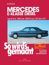 Reparaturanleitung Mercedes E-Klasse Diesel 1985 - 1995 So wirds gemacht 55 Buch