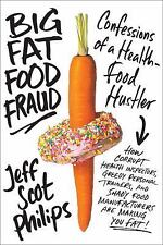 BIG FAT FOOD FRAUD - PHILIPS, JEFF SCOT - NEW HARDCOVER BOOK