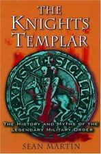 The Knights Templar: The History and Myths of the Legendary Military-ExLibrary