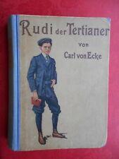 Carl von Ecke: Rudi der Tertianer 21. Auflage Kinderbuch Jugendbuch Jugendstil