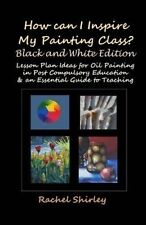 How Can I Inspire my Painting Class? (Black and White Edition): Lesson Plan Idea