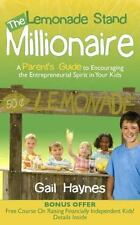 The Lemonade Stand Millionaire: A Parents' Guide To Encouraging The Entrepren...