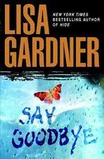 Say Goodbye by Lisa Gardner (2008, Hardcover)