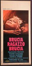 Locandina BRUCIA RAGAZZO BRUCIA 1°ED.ITAL.1969 FRANCOISE PREVOST, GIANNI MACCHIA