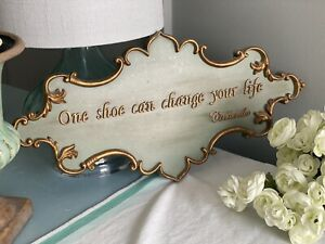 """""""ONE SHOE CAN CHANGE YOUR LIFE."""" ~ CINDERELLA PLAQUE DISNEY"""