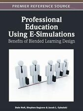 Professional Education Using E-Simulations : Benefits of Blended Learning...