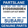 91054VA000E4 Subaru OEM Genuine COVER CAP OUT MIRRH