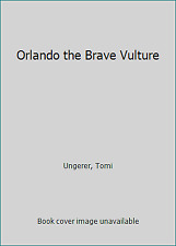 Orlando the Brave Vulture by Ungerer, Tomi