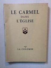 LE CARMEL DANS L'EGLISE 1956 CARMEL DE LISIEUX SAINTE THERESE DE L'ENFANT JESUS