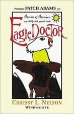 Eagle Doctor: Stories of Stephen, My Child With Special Needs-ExLibrary