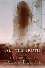 NEW - All the Truth by Brodie, Laura