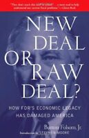 New Deal or Raw Deal?: How FDRs Economic Legacy H