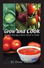 GROW AND COOK Simple Recipes from Seed to Plate by Brian Tucker 2008 Paperback