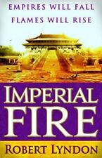 Imperial Fire by Robert Lyndon (2014) Fiction - Ancient China, Chinese Empire