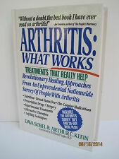 Arthritis: What Works by Dava Sobel and Arthur C. Klein