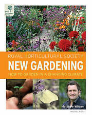 RHS New Gardening: How to Garden in a Changing Climate, Wilson, Matthew, Very Go