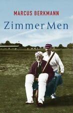 Zimmer Men: The Trials and Tribulations of the Ageing Crickete ,.9780316728386