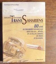 Voyages Aventures 80 ans de traverséees sahariennes  auto, camion, train, avion