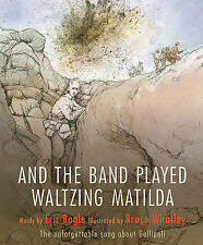 NEW! And the Band Played Waltzing Matilda by Eric Bogle Hardback Book
