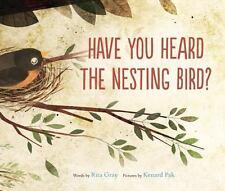 Have You Heard the Nesting Bird?, Gray, Rita, New Book