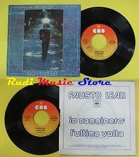 LP 45 7'' FAUSTO LEALI Io camminero'L'ultima volta 1976 italy CBS cd mc dvd*