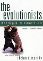 The Evolutionists : The Struggle for Darwin's Soul by Richard Morris (2002, Pape