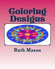 Mandala: Coloring Designs : Mandalas for Adults and Children by Ruth Mason...