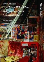 Ilya Kabakov: The Man Who Flew into Space from his Apartment (Afterall Books / O