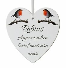 Robins appear when loved ones are near - hand painted 9cm wooden Heart memorial