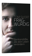Fragwürdig - Tom Short - Denkanstöße, die dein Leben verändern Taschenbuch - NEU