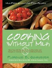 Cooking Without Milk : Milk-Free and Lactose-Free Recipes: By Schroeder, Flor...