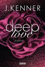 Deep Love (1) von J. Kenner (2018, Klappenbroschur)