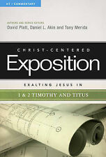 Exalting Jesus in 1 & 2 Timothy and Titus (Christ-Centered Exposition Commentary