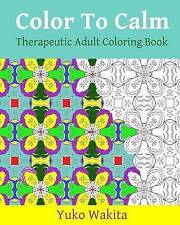Color To Calm Therapeutic Adult Coloring Book: Panic Prevention Edition (Volume