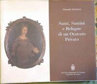 Santi, Santini e Reliquie di un Oratorio Privato - Giacomo Tamburino - 1999