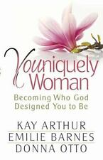 Youniquely Woman: Becoming Who God Designed You to Be by Otto, Donna, Barnes, Em