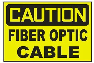 Caution Fiber Optic Cable Sticker Safety Sticker Sign D691 OSHA