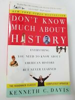 2003 Updated DON'T KNOW MUCH ABOUT HISTORY Kenneth C. Davis Trade Paperback