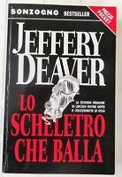Lo Scheletro che balla Jeffery Deaver BestSeller SONZOGNO copertina flessibile