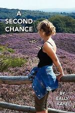 A Second Chance: By Sally Kaye