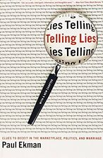 Telling Lies: Clues to Deceit in the Marketplace, Politics, and Marriage by Paul