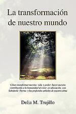 La Transformacion de Nuestro Mundo : Encontrando Optimismo Y Serenidad en...