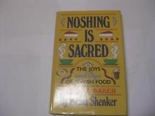 Noshing is Sacred: The Joys and Oys of Jewish Food by Israel Shenker