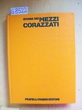 STORIA DEI MEZZI CORAZZATI - VOL. I - FABBRI EDITORI - 1976