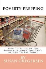 Poverty Prepping: How to Stock Up for Tomorrow When You Can't Afford to Eat Toda