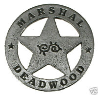 DEADWOOD MARSHAL OLD WILD WEST WESTERN BADGE  OBSELETE Made in USA 20