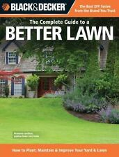 Black & Decker The Complete Guide to a Better Lawn: How to Plant,-ExLibrary