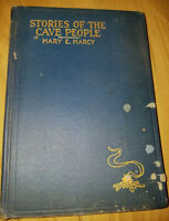 Stories of the Cave People (Illustrated 1917 first edition) Mary E Marcy