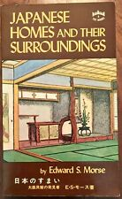 'JAPANESE HOMES AND THEIR SURROUNDINGS' : Edward S. MORSE : 1972 paperback ed.